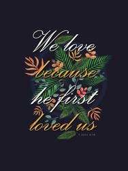 1 John 4:19 - Poster by mostpato