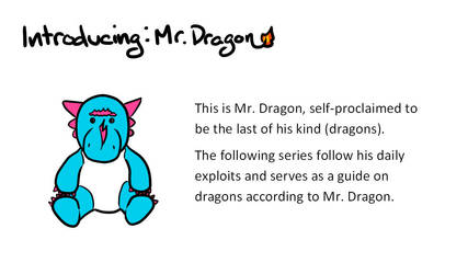 Introducing: Mr. Dragon - This is Mr. Dragon by christohpera