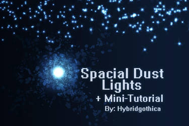 Spacial Dust Lights Brushes + Mini-Tutorial by hybridgothica