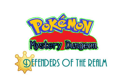PMD defenders of the realm (new title and update) by pokefan6498