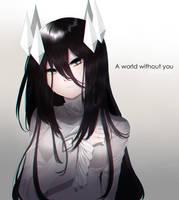 A world without you by Shinosatsu
