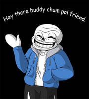 Hey There Buddy Chum Pal Friend by Popokino
