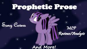 Prophetic Prose Channel Banner by ForTheLuvOfApplejack