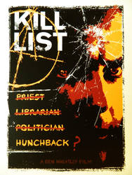 Kill List Alternative Silk Screened Poster by r-k-n