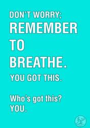 motivational poster: breathe by Ms-Chutkus