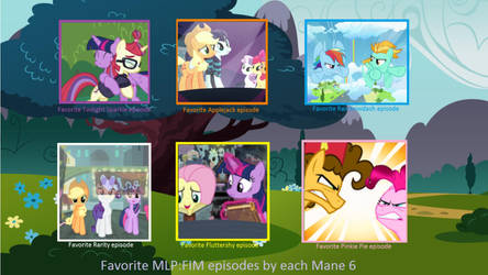 Favorite MLP FIM Episodes by each Mane 6 by XaldinWolfgang
