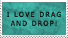I love drag and drop - stamp by Musikfuchs