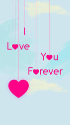 I Love You Forever Wallpapers Galaxy by Mattiebonez