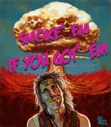 Smoke'em  If You Got'em by juarezricci