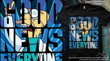 [Shirt] Good News, Everyone! by cArxangel