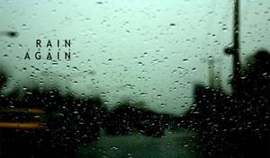rAIN agAIN by a63
