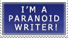 Paranoid Writer at Work... by J-Bob