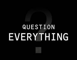 Question Everything by J-Bob