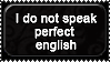I Do Not Speak Perfect English by Faeth-design