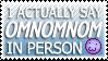 I Say 'OMNOMNOM' Stamp by Genosythe