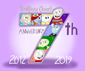 Trollface Quest's 7th Anniversary! by Junited