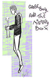 Goose, Boy, And The Mistory Box by R-R-C