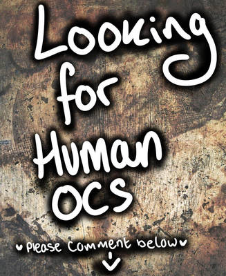 Looking for ocs! by alicedoodlebug
