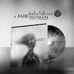 In the Silence - A Fair Dream Gone Mad by nachogalacho