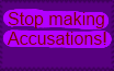 Stop Making Accusations Stamp by QueenBrittStalin