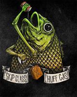 Skip Class, Huff Gas by KillerNapkins