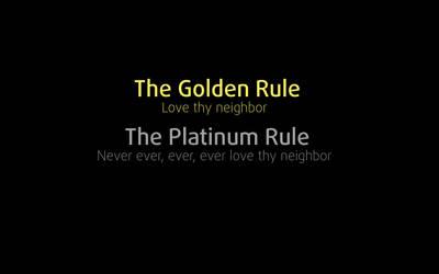 The Golden and Platinum Rule by Gluecksbaerchen