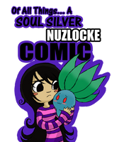 Of All Things - Soul Silver Nuzlocke - Cover by Yamikaisu