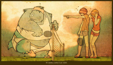 Mr. Wumple Cannot Play Tennis. by RYE-BREAD