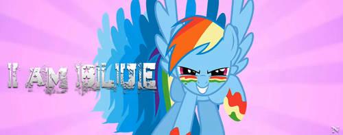 I am Blue - Rainbow Dash by TheNewgrade