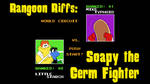 Rangoon Riffs: Soapy the Germ Fighter by MSipher