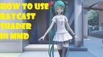 HOW TO USE RAYCAST SHADER MMD WITHOUT A SKYBOX by Hack-Girl