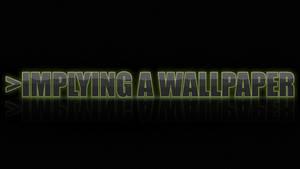 Implied Wallpaper - Wallpaper by GuruGrendo