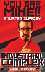Industrial Complex You are mine Propaganda Poster by DragonMatterGames