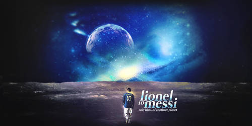OF ANOTHER PLANET - lionelMESSI by AleSFA