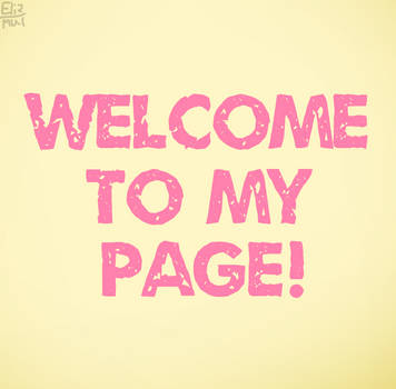 Welcome to my page! by Elizabeth787