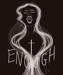Enough by Ana-mochi