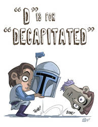 D Is For Decapitated by OtisFrampton