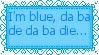 I'm blue stamp by insanetmntmusiclover