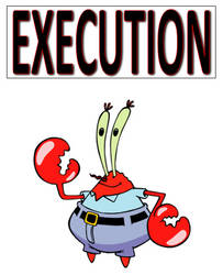 Execution: Mr Krabs by Mdwyer5