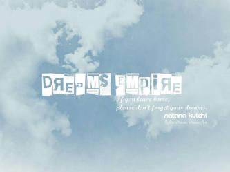 Dreams' Empire by RukiaNakato