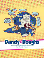 New artbook! Dandy*Roughs by Rhandi-Mask