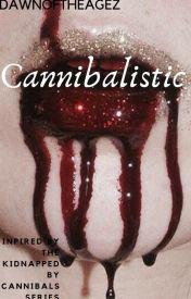 Cannibalistic by DawnOfTheAgez