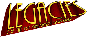 Legacies of the DC Animated Universe - Logo by JTSEntertainment