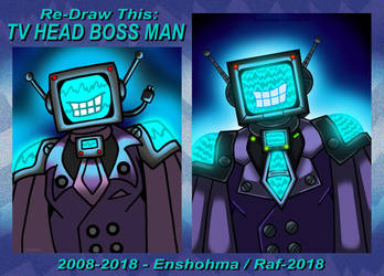 Re-Draw This: TV Head Boss Man - October 2018 by Enshohma