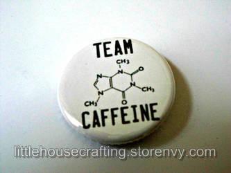 Team Caffeine 1.25 inch pinback button by LittleHouseCrafting