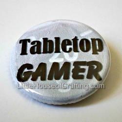 Tabletop Gamer 1.25 inch button by LittleHouseCrafting