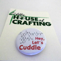Hey Let's Cuddle 1.25 inch button by LittleHouseCrafting