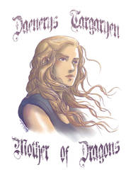 Daenerys Targaryen Mother of Dragons by AlyTheKitten