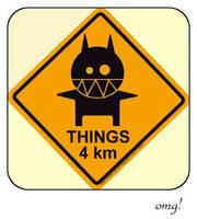 warning things 4 km by monokoma