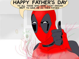 HAPPY FATHER'S DAY from Deadpool! by ProjectCornDog